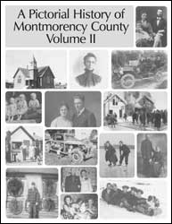 A Pictorial History of Montmorency County - Volume II